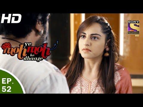 Yeh Moh Moh Ke Dhaage - ये मोह मोह के धागे - Episode 52 - 31th May, 2017
