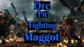 Shadow Of War | Orc Pit Fighting | Maggot