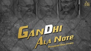 Gandhi Ala Note -(Official Video) | Parminder Daulatpuria | Latest Punjabi Songs 2020 | Jass Records