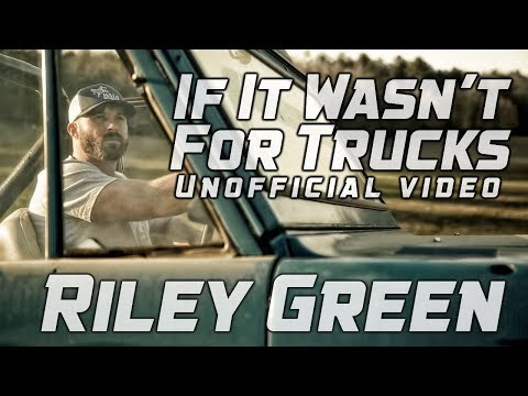 If It Wasn't For Trucks - Riley Green - Unofficial Music Video - Evan Wall Media