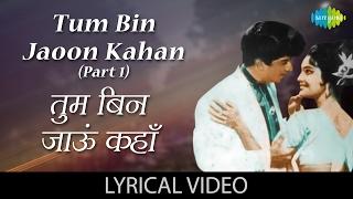Tum Bin Jaun Kaha with lyrics|तुम बिन   - YouTube