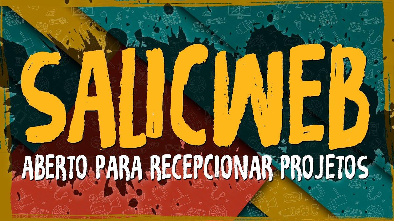 SALICWEB Aberto para Recepcionar Projetos da LEI ROUANET