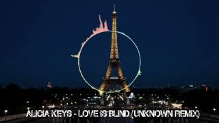 Alicia Keys - Love is Blind (Unknown Remix)