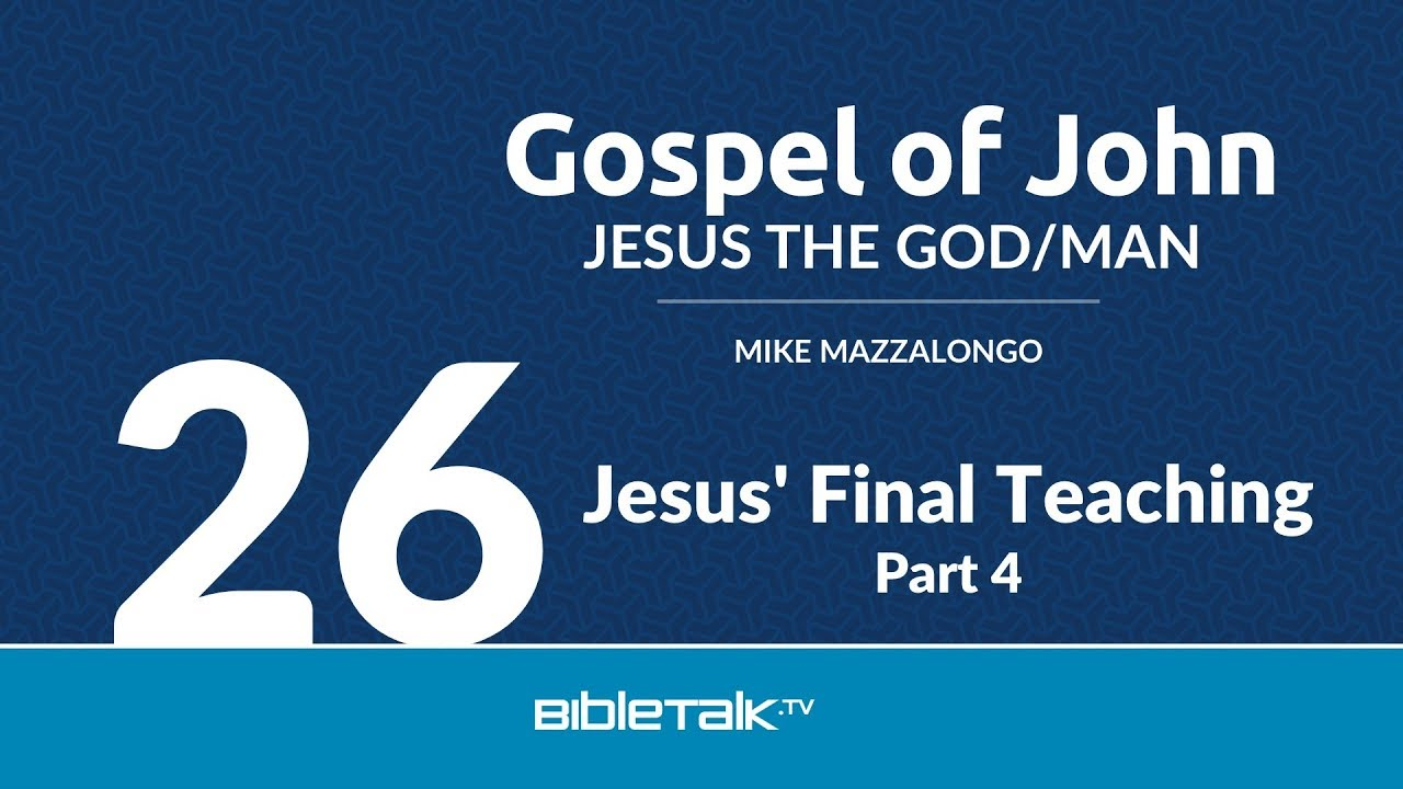 26. Jesus' Final Teaching - Part 4