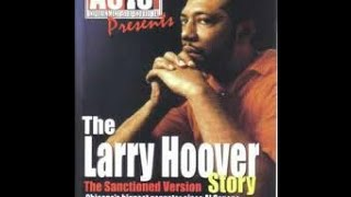 A GANGSTER'S STORY: THE LARRY HOOVER STORY [FULL DOCUMENTARY]