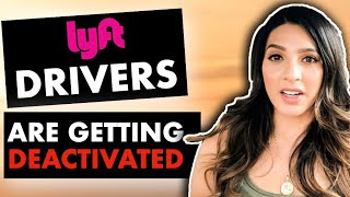 Why so many Lyft Drivers are being deactivated...