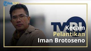 Dinilai Bawa Implikasi Buruk, Komite Penyelamat TVRI Kecam Pelantikan Iman Brotoseno sebagai Dirut