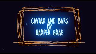 Harper Grae Caviar And Bars