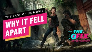 Why The Last of Us Movie Fell Apart - IGN The Fix: Entertainment by IGN