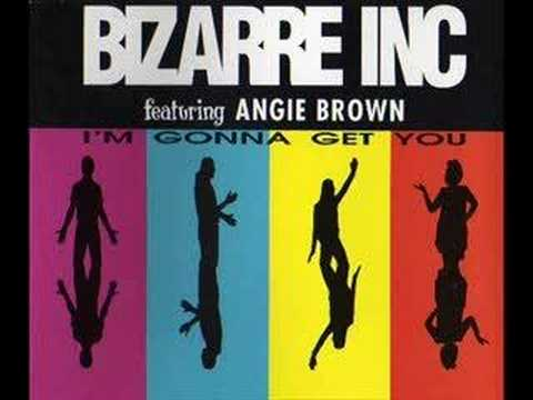I'm Gonna Get You (1992) (Song) by Bizarre Inc and Angie Brown