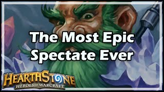[Hearthstone] The Most Epic Spectate Ever