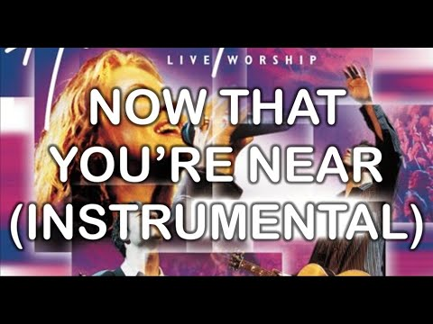 Now That You're Near (Instrumental) - Blessed (Instrumentals) - Hillsong
