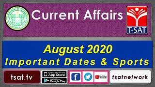 T-SAT || CURRENT AFFAIRS || AUGUST - 2020 || Important Dates & Sports