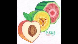 P.SUS – Take It Easy (Full Album) [HD]