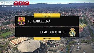 PES 2019   FC Barcelona vs Real Madrid   Full Match Gameplay