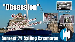 "Walkthrough of a Sunreef 74 Catamaran for Sale ""Obsession"" Part 3 Engine Rooms and Other Features"