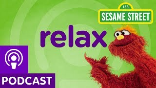 Sesame Street: Relax (Word on the Street Podcast)