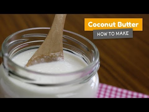 Video recipe: How to make coconut butter