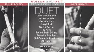 Guitar And Ney Düet - Gel Gör Beni ( Official Lyric Video )