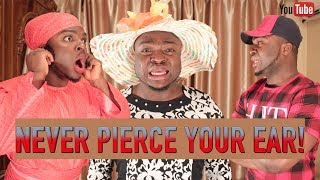 Never Pierce Your Ear In An African Home!
