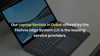 Why Choose Our Service for Laptop Rentals in Dubai?
