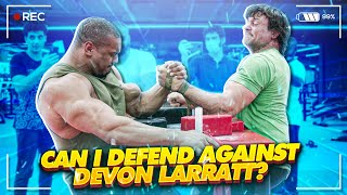 CAN I DEFEND AGAINST DEVON LARRATT?