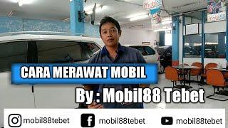 Cara Merawat Mobil  | Perawatan Sederhana Mobil by Moil88 Tebet