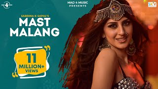Mast Malang Full Video Sabrina K Sapal Latest Punjabi Song