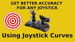 How To Get More Accurate With Your HOTAS - Using Joystick Curves