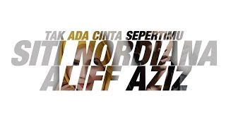 Siti Nordiana & Aliff Aziz - Tak Ada Cinta Sepertimu (Official Lyric Video)
