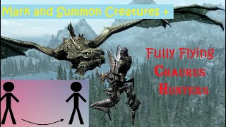 Fully Flying Chaurus Hunters and Mark and Summon Creatures