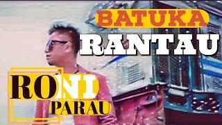 RONI PARAU TERBARU - BATUKA RANTAU - Lagu Minang Terbaru