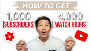 HOW TO GET 1000 SUBSCRIBERS AND 4000 WATCH HOURS 2020 TAGALOG  | HOW TO GET SUBSCRIBERS 2020