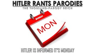 Hitler is informed it's Monday