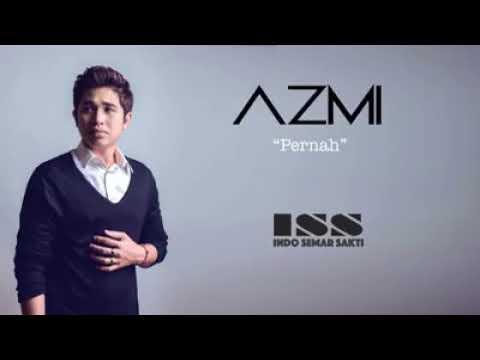 Azmi-pernah   lirik lagu Azmi-pernah
