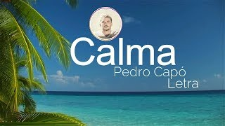 Pedro Capo   Calma (Letra  Lyric Video)