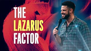 The Lazarus Factor (God Of The Outcome) | Pastor Steven Furtick | Elevation Church