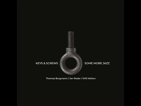 keys & screws ~ some more jazz  w/ thomas borgmann, jan roder & willi kellers