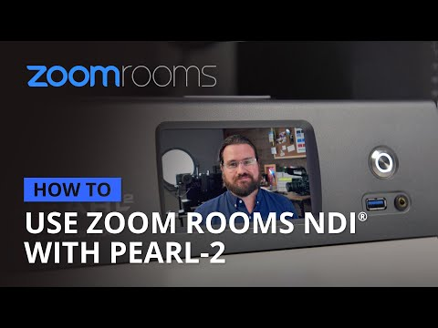 How to use Zoom Rooms NDI with Pearl-2