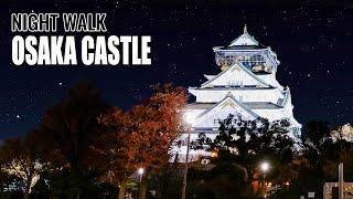 Osaka Castle Night Adventure! Hope I won't be