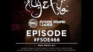 Future Sound Of Egypt 466 (17.10.16) With Aly & Fila  #FSOE 466