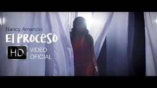 El Proceso - Nancy Amancio (Video Oficial 2016)