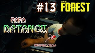 THE FOREST #13 - TIMMY !!! PAPA DATANG !!!