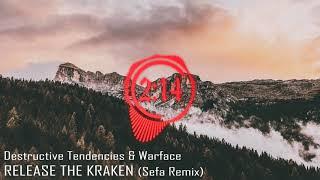 Destructive Tendencies & Warface - Release The Kraken (Sefa Remix)