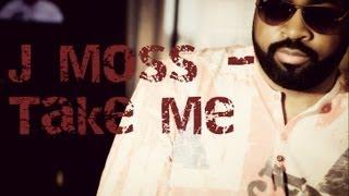 J Moss - Take Me