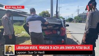 Dilarang Mudik, Mobil Pribadi dan Angkutan Umum Diminta Putar Balik di Aceh Jaya