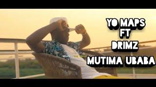 Yo Maps Ft  Drimz Mutima Ubaba Prod  By Maps