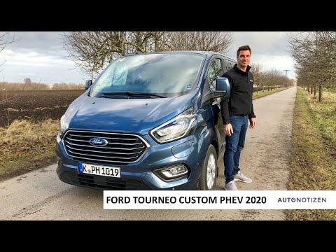 Ford Tourneo Custom Plug-in-Hybrid 2020: Review, Test, Fahrbericht