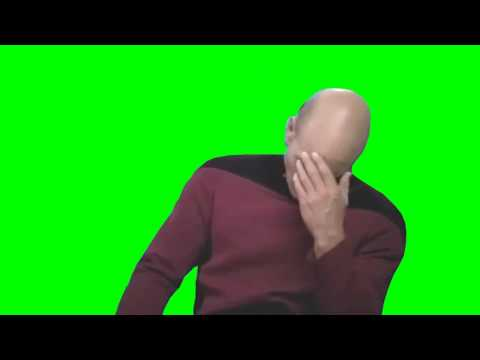 Picard's Epic Facepalm (Green Screen Footage)
