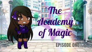 The Academy of Magic | Episode One | GLMM